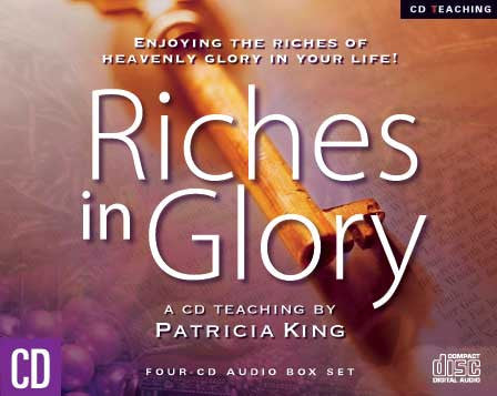 Riches in Glory - Patricia King - MP3 Teaching
