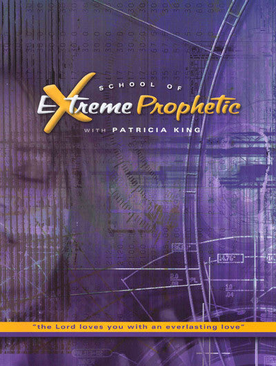 The School of Extreme Prophetic - Patricia King - PDF Manual