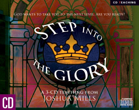 Step Into The Glory - Joshua Mills - MP3 Teaching