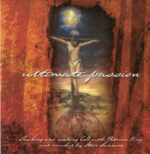 Ultimate Passion - Patricia King & Steve Swanson - Music MP3