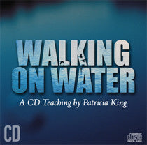 Walking on Water - Patricia King - MP3 Teaching