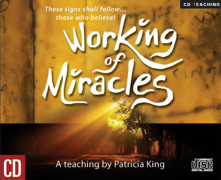 Working of Miracles - Patricia King - MP3 Teaching