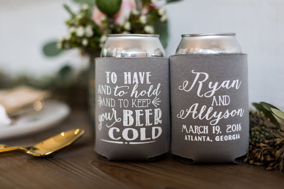 To Have and To Hold To Keep Your Beer Cold Can Cooler Design #1212