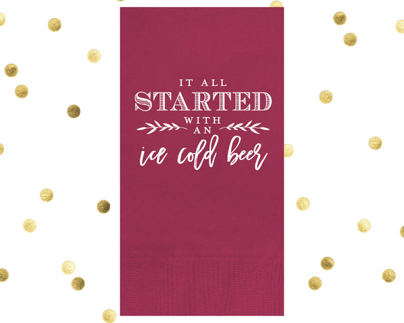 It all started with an Ice Cold Beer Custom Guest Towel Napkins Design #1657