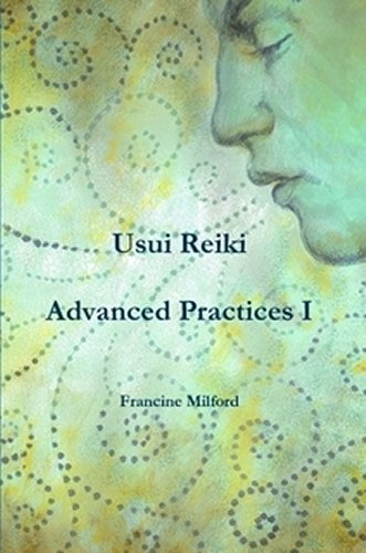 Usui Reiki eBook - Advanced Practices 1