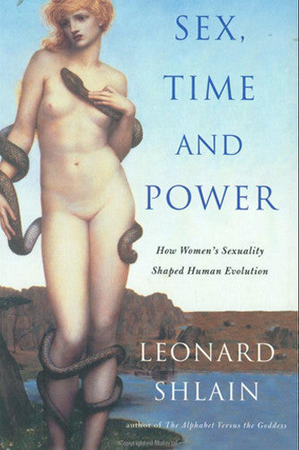 """Sex, Time, and Power"" by Leonard Shlain"