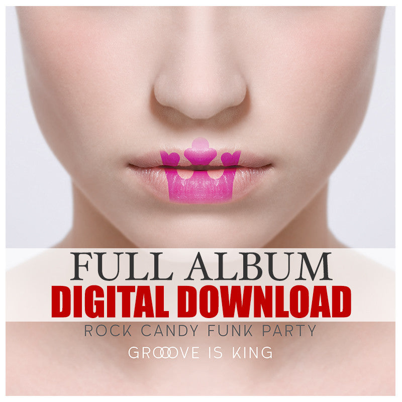 Rock Candy Funk Party - Groove Is King Digital Album Download (Released 2015)