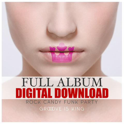 Rock Candy Funk Party - </br>Groove Is King Digital Album Download</br>(Released:2015)