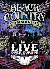 Black Country Communion DVD - Live Over Europe