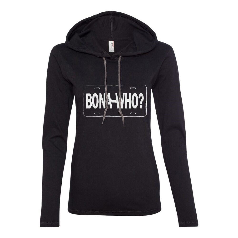 Bona Who? Hooded Long Sleeve (Women)