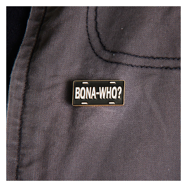 Bona Who? Pin