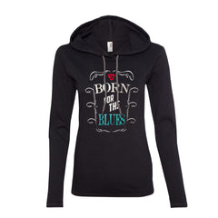 Born for the Blues Hooded Long Sleeve (Women)