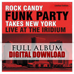 Rock Candy Funk Party Takes New York - Live At The Iridium - Digital Album (Released 2014)