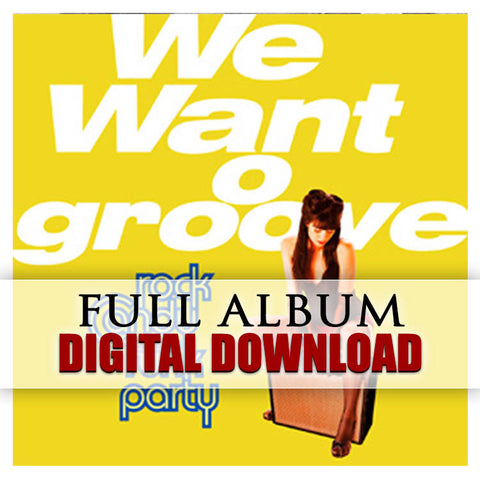 Rock Candy Funk Party - </br>We Want Groove - Digital Album</br>(Released: 2013)