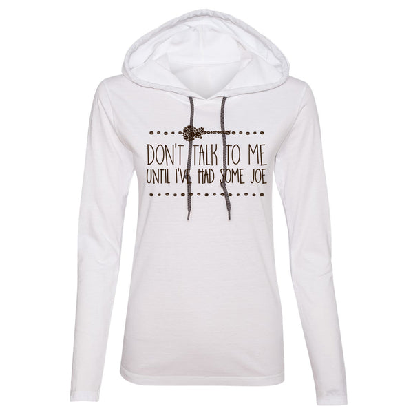 Don't Talk To Me Until I've Had Some Joe Hooded Long Sleeve (Women) - White