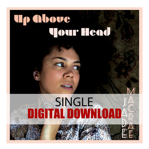 Jade MacRae: Up Above Your Head (Digital Single) (Released: 2019)