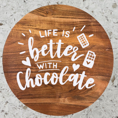 Life Is Better with Chocolate