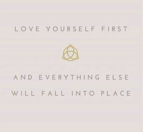 Love yourself first and everything else will fall into place