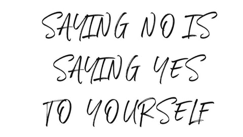"Script text ""saying no is saying yes to yourself"""