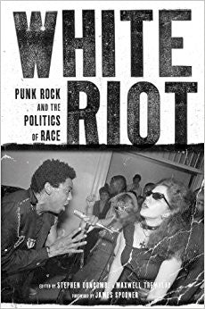 White Riot: Punk Rock and the Politics of Race - DeadRockers