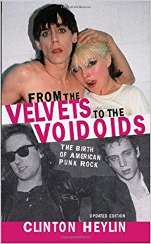 From the Velvets to the Voidoids: The Birth of American Punk Rock