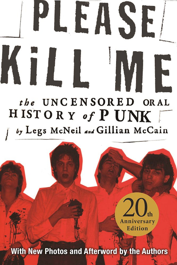 Please Kill Me : The Uncensored Oral History of Punk Book