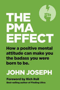 The PMA Effect - By John Joseph
