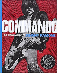 Commando: The Autobriography of Johnny Ramone