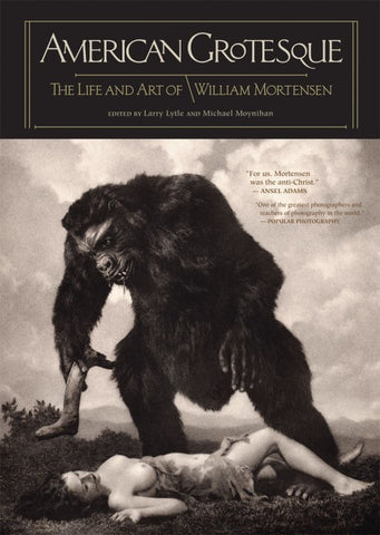 American Grotesque: The Life and Art of William Mortensen