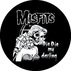 Misfits 'Die Die My Darling' Pin - DeadRockers