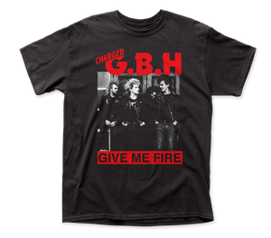 GBH Give Me Fire Band Shirt
