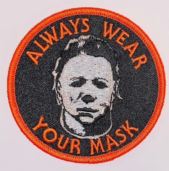Michael Myers Always Wear Your Mask Patch