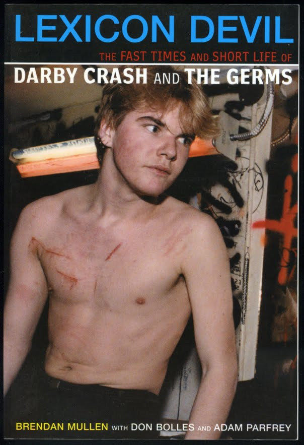 Lexicon Devil The Fast Times and Short Life of Darby Crash and The Germs - DeadRockers