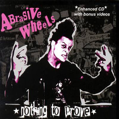 Abrasive Wheels - Nothing to Prove CD - DeadRockers