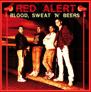 Red Alert - Blood, Sweat 'N' Beers - LP