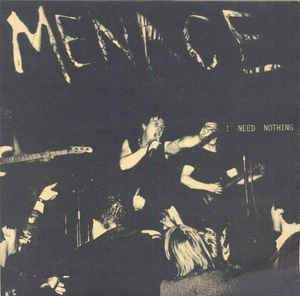 Menace - I Need Nothing 7""
