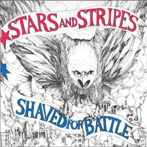 Stars And Stripes - Shaved for Battle LP