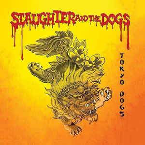 Slaughter And The Dogs - Tokyo Dogs LP
