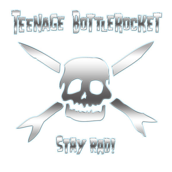 Teenage Bottlerocket - Stay Rad! LP