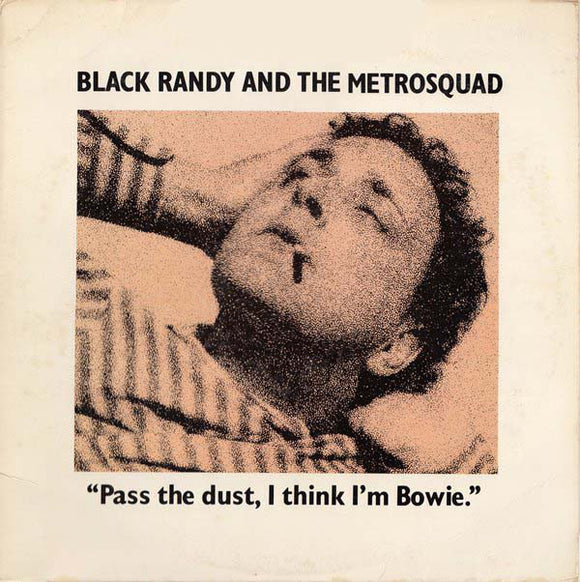 Black Randy And The Metrosquad - Pass The Dust, I Think I'm Bowie LP