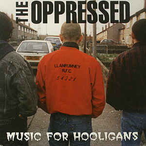 The Oppressed - Music for Hooligans LP