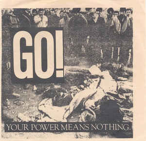 "Go! Your Power Means Nothing 7"" - DeadRockers"