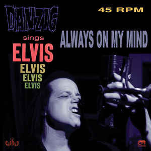 Danzig ‎- Danzig Sings Elvis - Always On My Mind 7""
