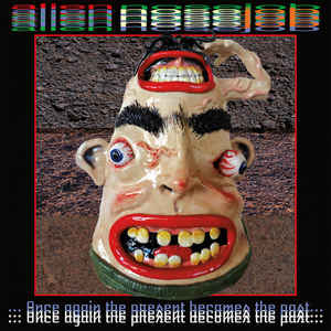 Alien Nose Job - Once again The Present Becomes The Past  LP