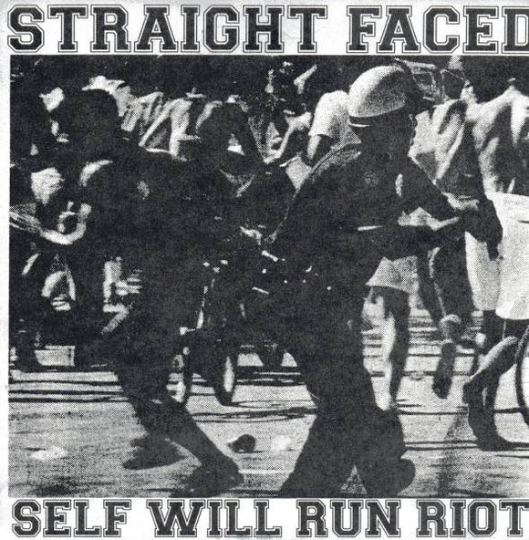 Straight Faced - Self Will Run Riot 7
