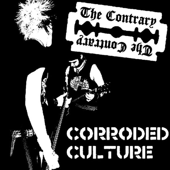 The Contrary ‎- Corroded Culture LP