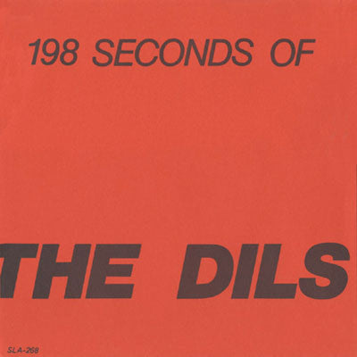 Dils - 198 Seconds of The Dils  7""