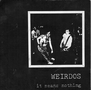 "Weirdos - It Means Nothing 7"" - DeadRockers"