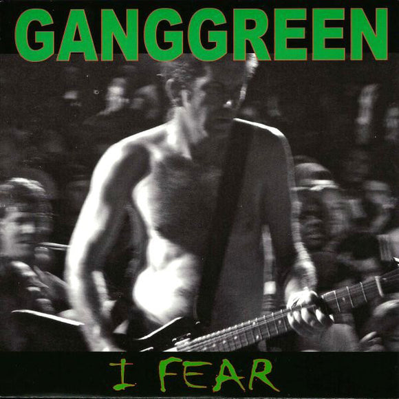 Gang Green - I Fear/The Other Place  7