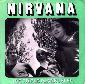 Nirvana ‎- The Triple Platinum EP 7